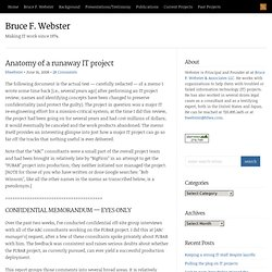 Anatomy of a runaway IT project : Bruce F. Webster