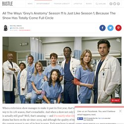 All The Ways 'Grey's Anatomy' Season 11 Is Just Like Season 1, Because The Show Has Totally Come Full Circle