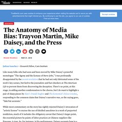The Anatomy of Media Bias: Trayvon Martin, Mike Daisey, and the Press