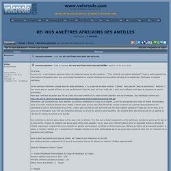 RE- NOS ANCÊTRES AFRICAINS DES ANTILLES