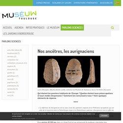 Nos ancêtres, les aurignaciens - PARLONS SCIENCES