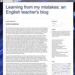 Learning from my mistakes: an English teacher's blog: Anchor sentences