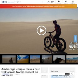 Anchorage couple makes first trek across Namib Desert on fat bikes