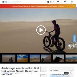 Anchorage couple makes first trek across Namib Desert on fat bikes