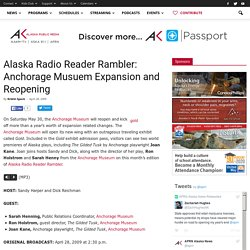 Alaska Radio Reader Rambler: Anchorage Musuem Expansion and Reopening