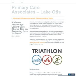 Midtown Anchorage Urgent Care Shares Tips on Preparing for a Triathlon