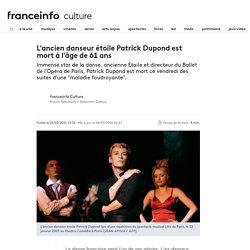 L'ancien danseur étoile Patrick Dupond est mort à l'âge de 61 ans