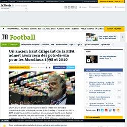 Un ancien haut dirigeant de la FIFA admet avoir reçu des pots-de-vin pour les Mondiaux 1998 et 2010
