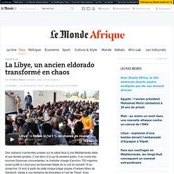 La Libye, un ancien eldorado transformé en chaos