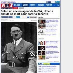 Selon un ancien agent de la CIA, Hitler a simulé sa mort pour partir à Tenerife