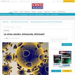 Science et Avenir - Le virus: ancien, minuscule, étonnant