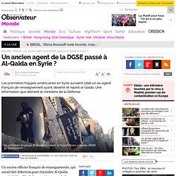 Un ancien agent de la DGSE passé à Al-Qaida en Syrie ?