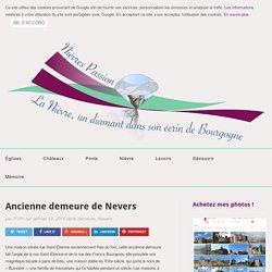 Ancienne demeure de Nevers - Nièvre Passion Nièvre Passion