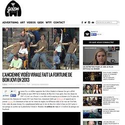 L'ancienne vidéo virale fait la fortune de Bon Jovi en 2013