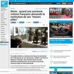 """Bénin : quand une ancienne colonie française demande la restitution de ses """"trésors pillés"""""""