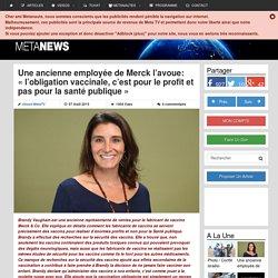 """Une ancienne employée de Merck l'avoue: """"l'obligation vaccinale, c'est pour le profit et pas pour la santé publique"""""""