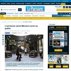 L'ancienne usine Mécano ouvre au public