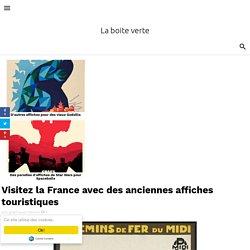 Visitez la France avec des anciennes affiches touristiques
