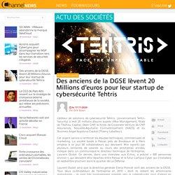 Des anciens de la DGSE lèvent 20 Millions d'euros pour leur startup de cybersécurité Tehtris