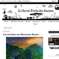 Le savoir perdu des anciens: Les mystères des Montagnes Bucegi