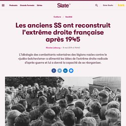 Les anciens SS ont reconstruit l'extrême droite française après 1945