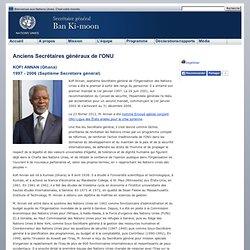 1997-2006 : M. Kofi Annan - Anciens Secrétaires généraux de l'ONU
