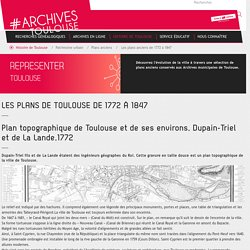 Les plans anciens de 1772 à 1847 - Toulouse archives