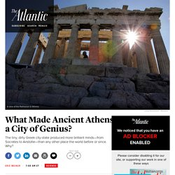 Why Ancient Athens Was a City of Creativity and Genius