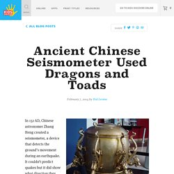 Ancient Chinese Seismometer Used Dragons and Toads