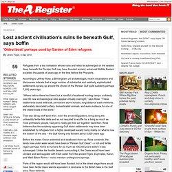 Lost ancient civilisation's ruins lie beneath Gulf, says boffin