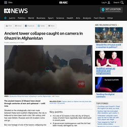 Ancient tower collapse caught on camera in Ghazni in Afghanistan
