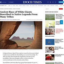 Ancient Race of White Giants Described in Native Legends From Many Tribes