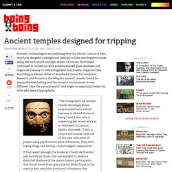 Ancient temples designed for tripping