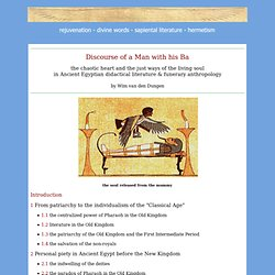 ANCIENT EGYPT : The Discourse of a Man with his Ba