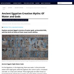Ancient Egyptian Creation Myths: Of Water and Gods