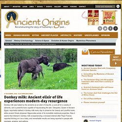 Donkey milk: Ancient elixir of life experiences modern-day resurgence