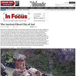 The Ancient Ghost City of Ani - In Focus