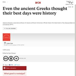 Even the ancient Greeks thought their best days were history