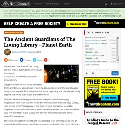 The Ancient Guardians of The Living Library - Planet Earth