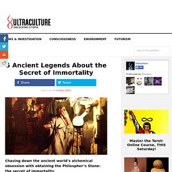 5 Ancient Legends About the Secret of Immortality