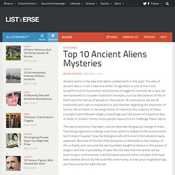 Top 10 Mysteries Surrounding Ancient Aliens