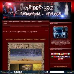 Alien Theory (Ancient Aliens) [VF]+[VOSTFR] - Saison 1 [COMPLET] - L'Esprit-paranormal-Spider392