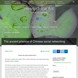 The ancient practice of Chinese social networking | Heart of the Art