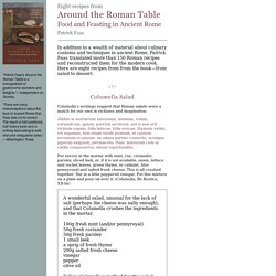 Eight ancient Roman recipes from Around the Roman Table: Food and Feasting in Ancient Rome