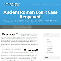 Ancient Roman Court Case Reopened!