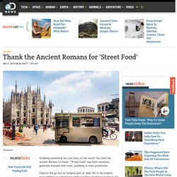 Thank the Ancient Romans for 'Street Food'