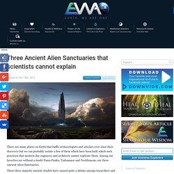 Three Ancient Alien Sanctuaries that scientists cannot explain ⋆