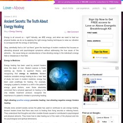 Ancient Secrets: the Truth About Energy Healing