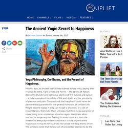 The Ancient Yogic Secret to Happiness