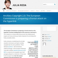 Ancillary Copyright 2.0: The European Commission is preparing a frontal attack on the hyperlink